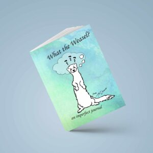 What the Weasel Journal Cover