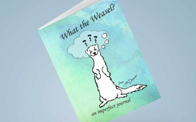 New Journal Release! What the Weasel? An Imperfect Journal from Tori Deaux
