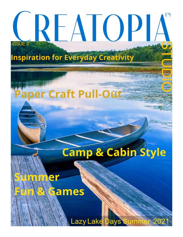 Creatopia Magazine Summer 2021 Lazy Lake Days Issue #3