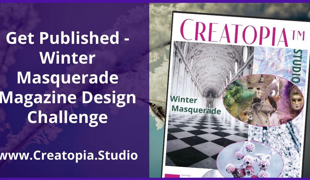 Get Published – Winter Masquerade Magazine Design Challenge