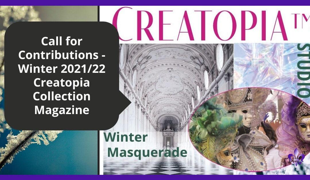 Creatopia™ Call for Contributions for Winter 2021 – 2022 – Winter Masquerade